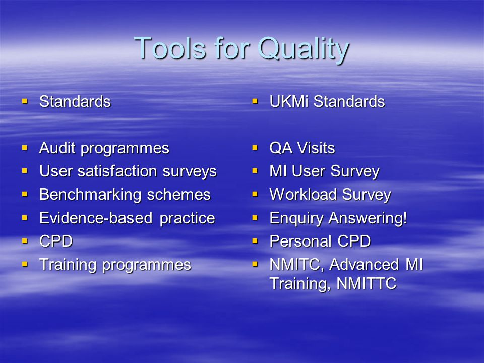 Tools for Quality Standards Audit programmes User satisfaction surveys