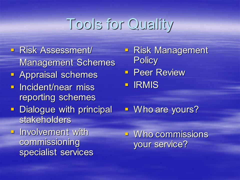 Tools for Quality Risk Assessment/ Management Schemes