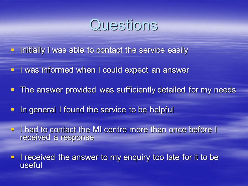 Questions Initially I was able to contact the service easily