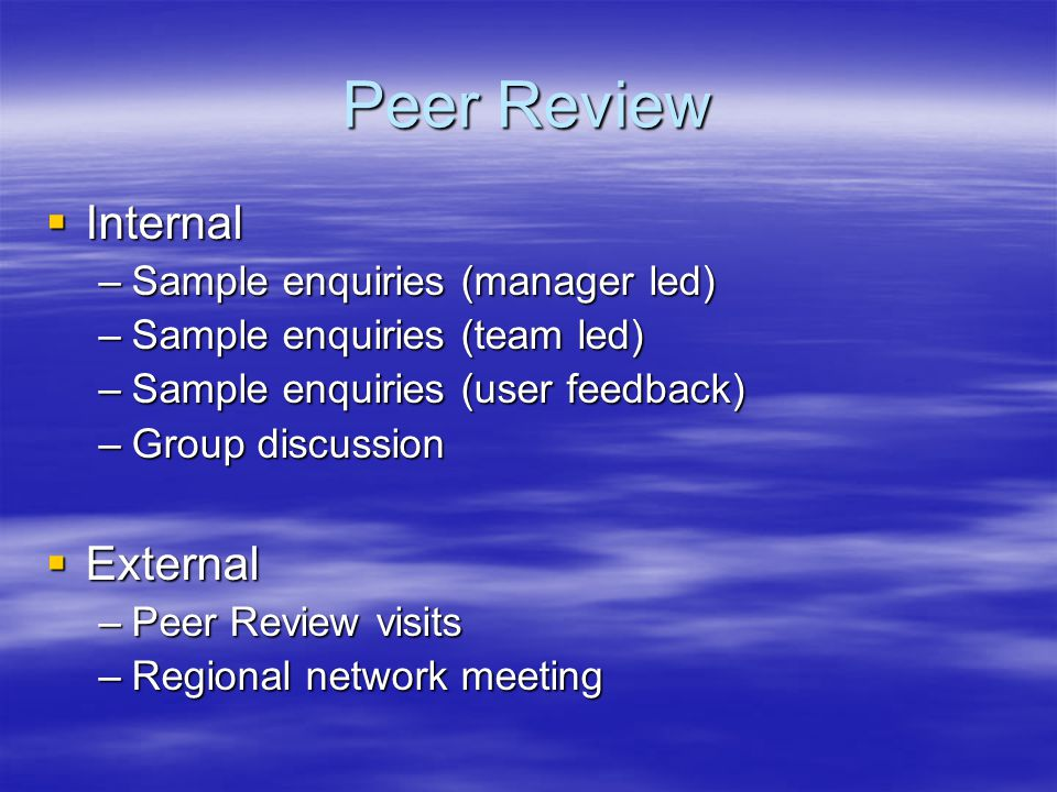 Peer Review Internal External Sample enquiries (manager led)