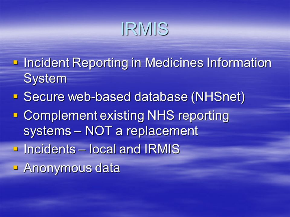IRMIS Incident Reporting in Medicines Information System