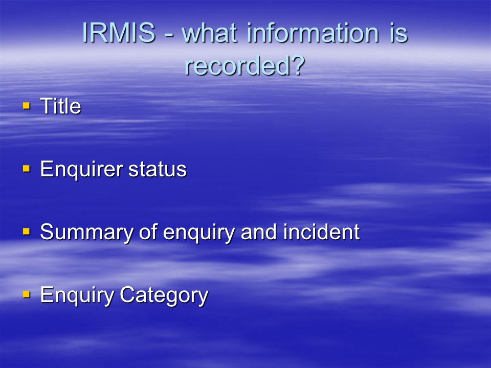 IRMIS - what information is recorded