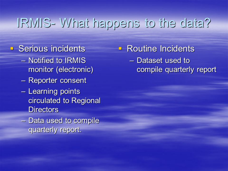 IRMIS- What happens to the data