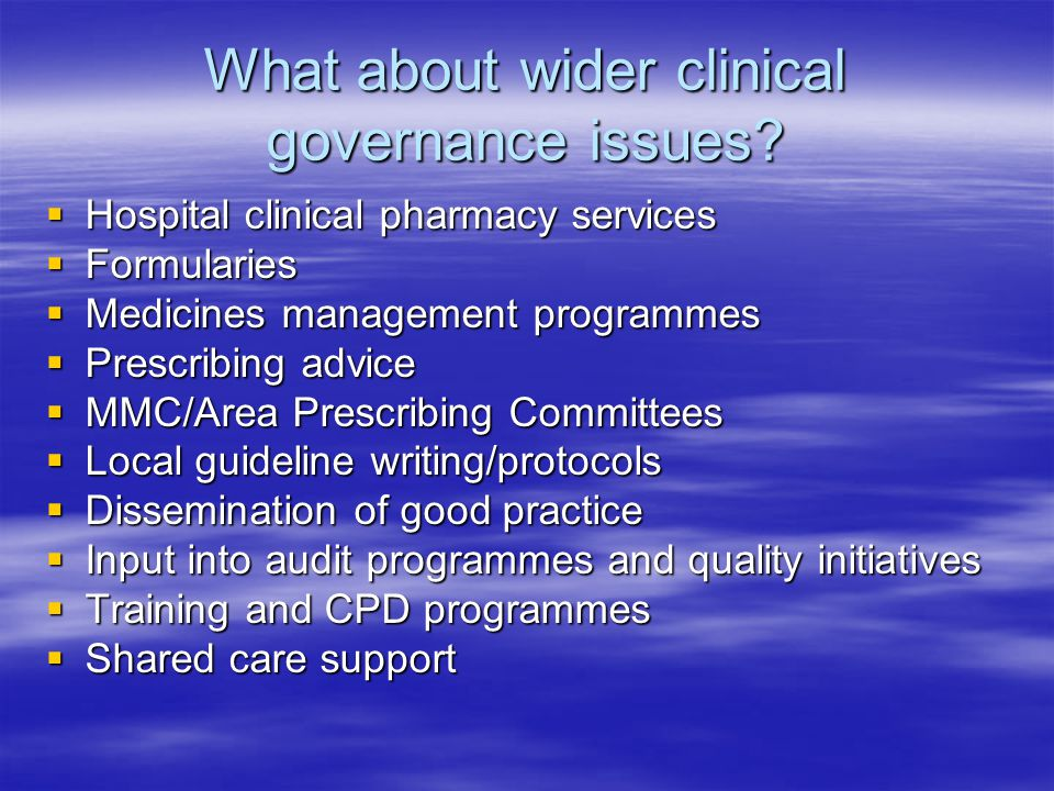 What about wider clinical governance issues