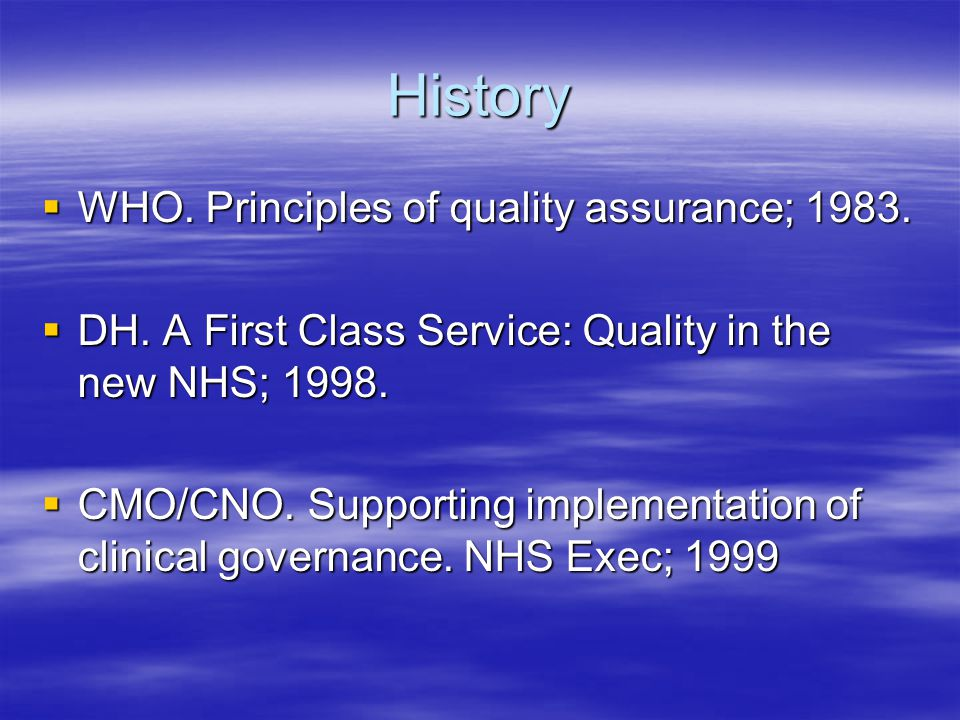 History WHO. Principles of quality assurance; 1983.