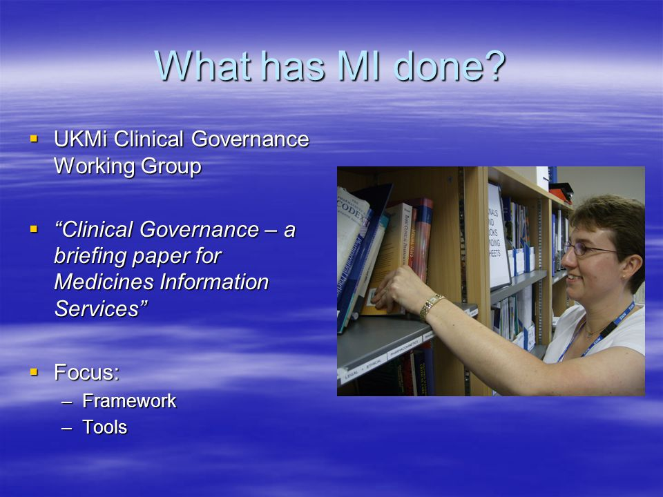 What has MI done UKMi Clinical Governance Working Group