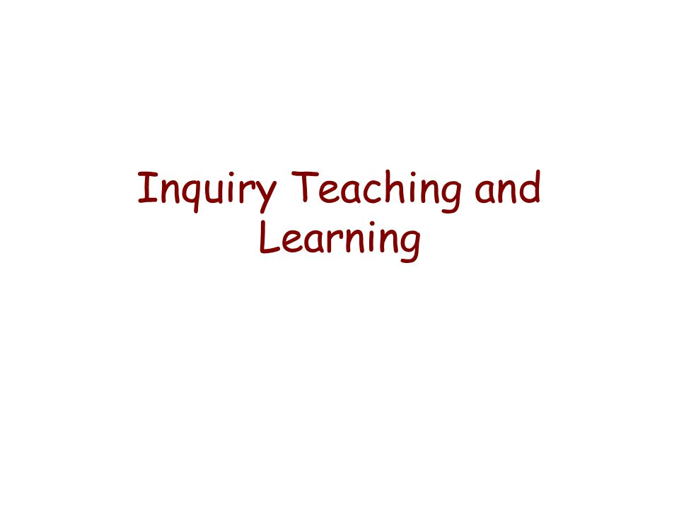Inquiry Teaching and Learning
