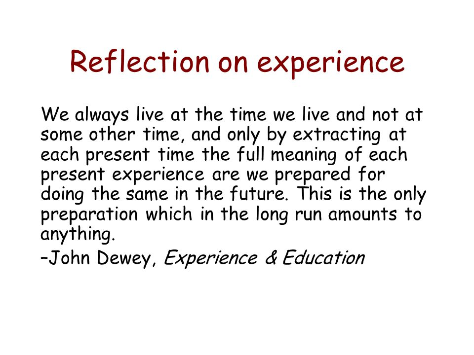 Reflection on experience