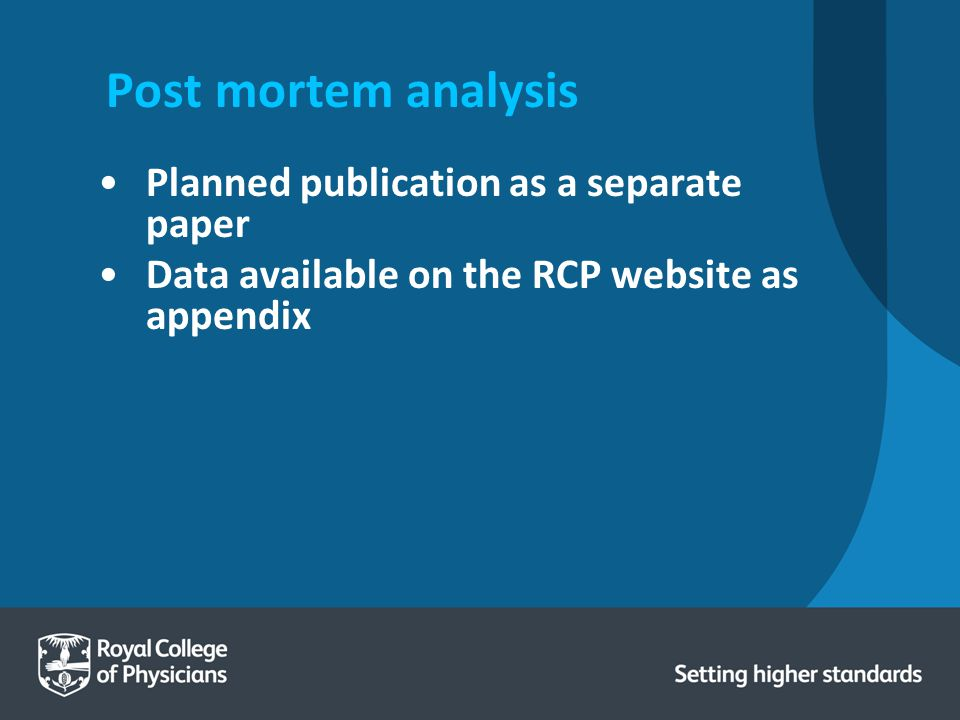 Post mortem analysis Planned publication as a separate paper