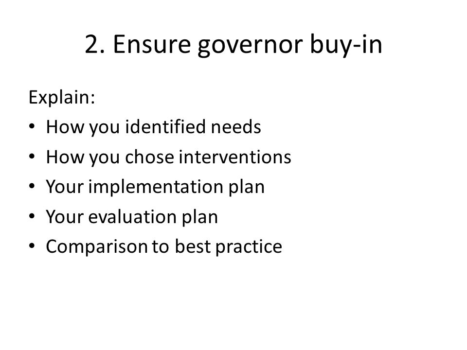 2. Ensure governor buy-in