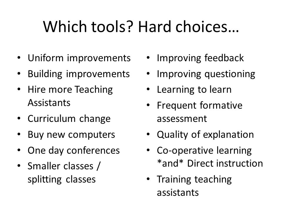 Which tools Hard choices…
