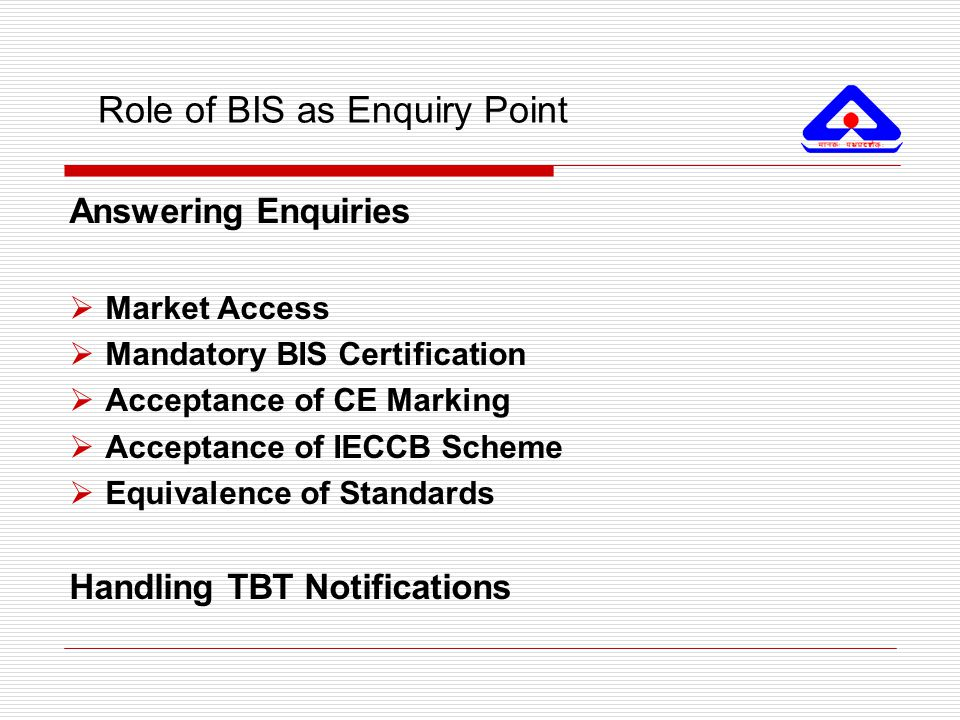 Role of BIS as Enquiry Point