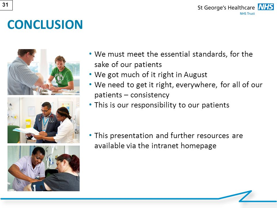 CONCLUSION We must meet the essential standards, for the sake of our patients. We got much of it right in August.