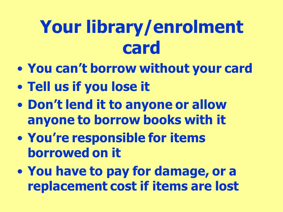 Your library/enrolment card