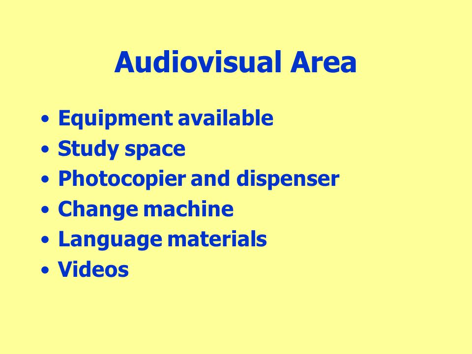 Audiovisual Area Equipment available Study space