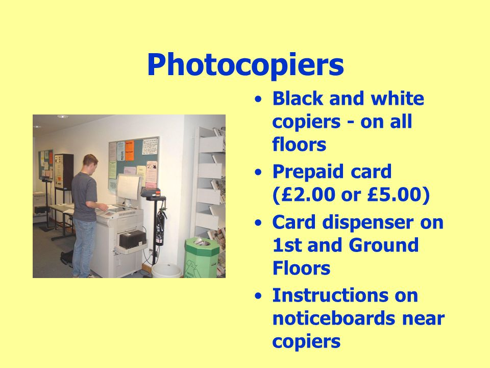 Photocopiers Black and white copiers - on all floors
