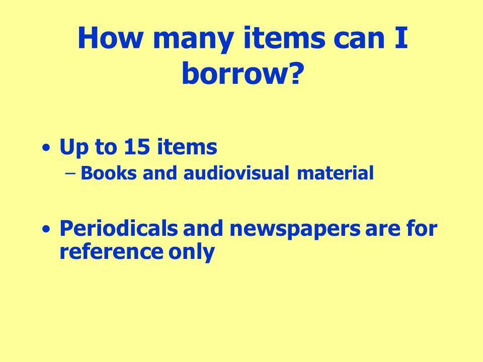 How many items can I borrow