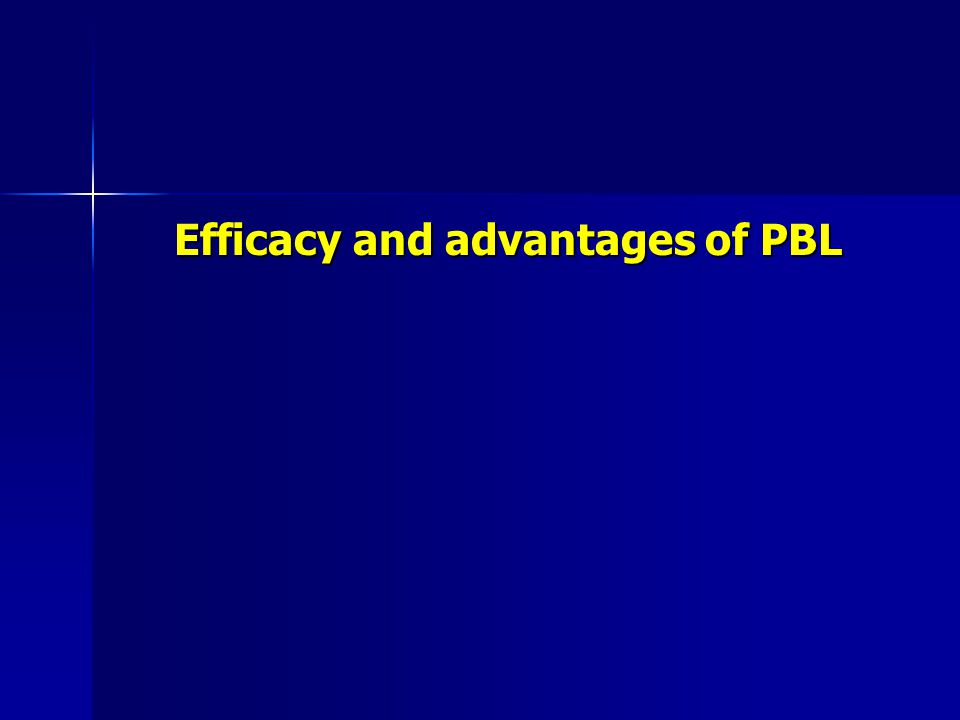 Efficacy and advantages of PBL
