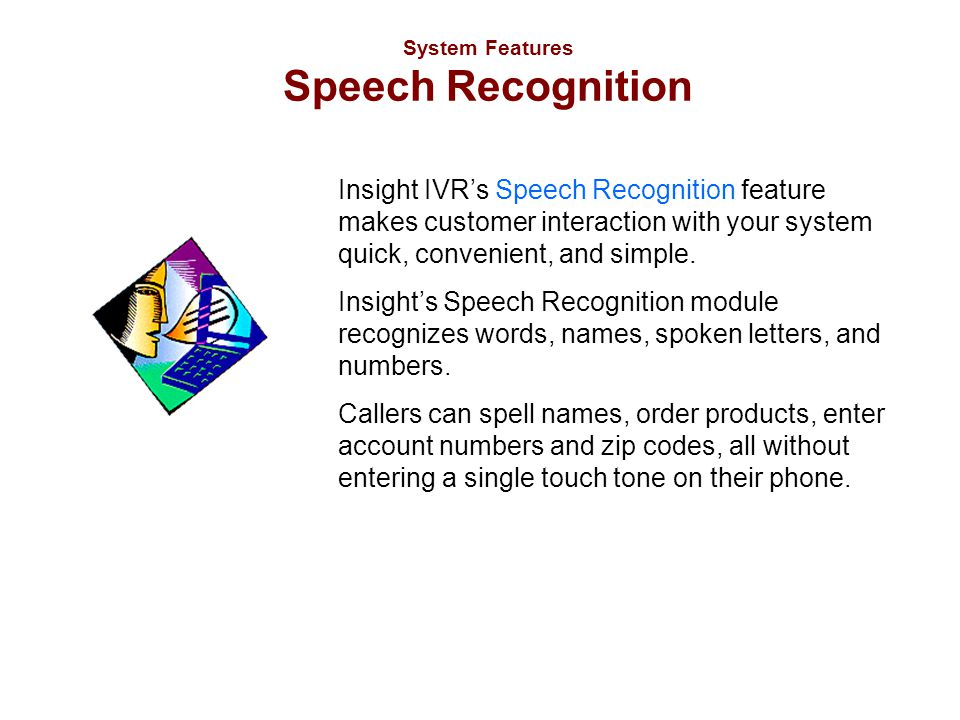System Features Speech Recognition