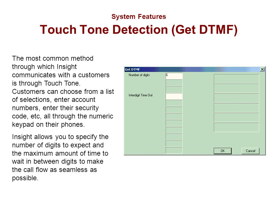 System Features Touch Tone Detection (Get DTMF)