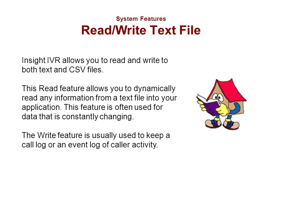 System Features Read/Write Text File