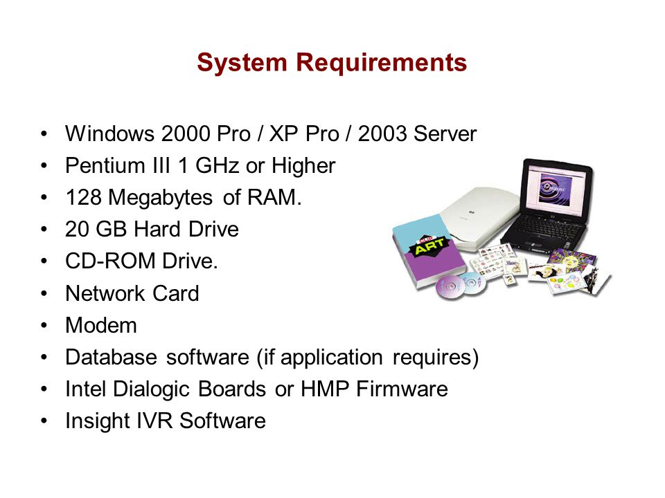 System Requirements Windows 2000 Pro / XP Pro / 2003 Server
