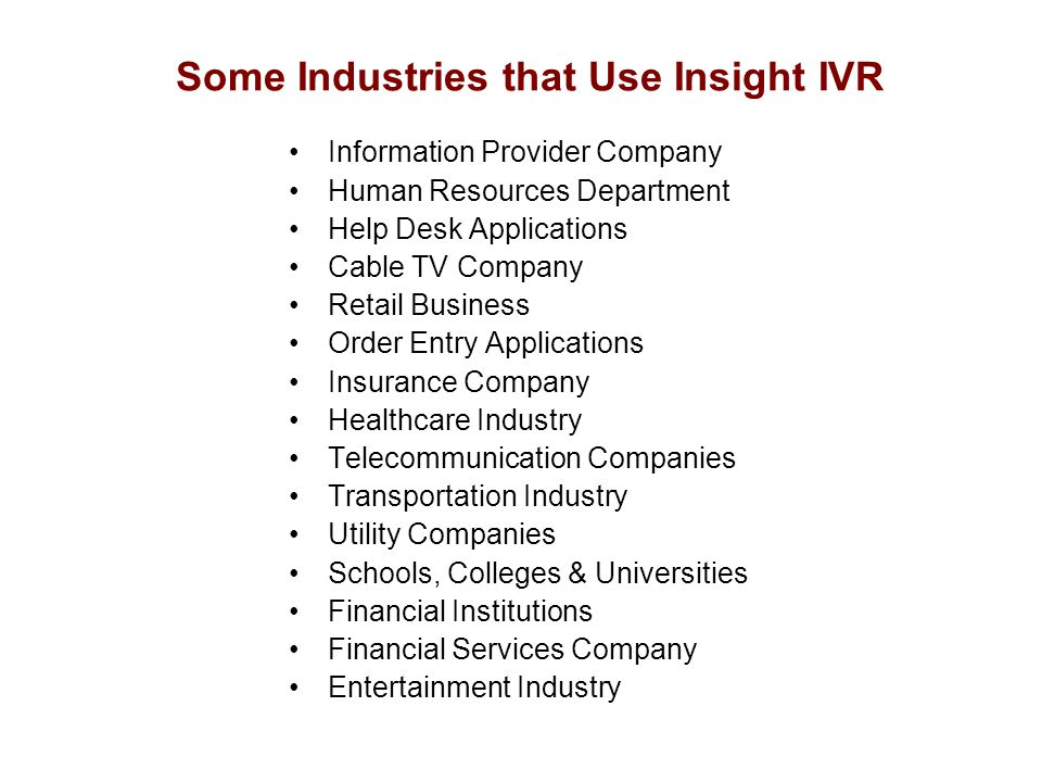Some Industries that Use Insight IVR