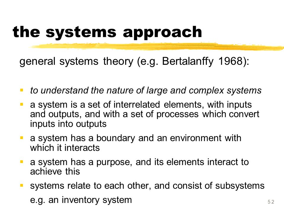 the systems approach general systems theory (e.g. Bertalanffy 1968):