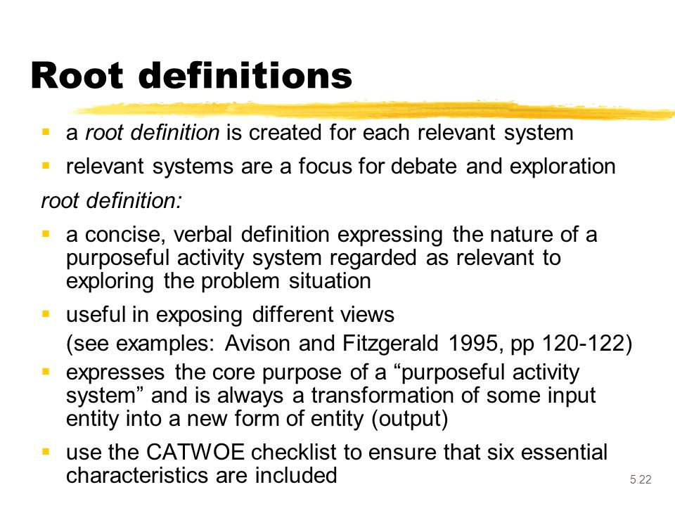 Root definitions a root definition is created for each relevant system