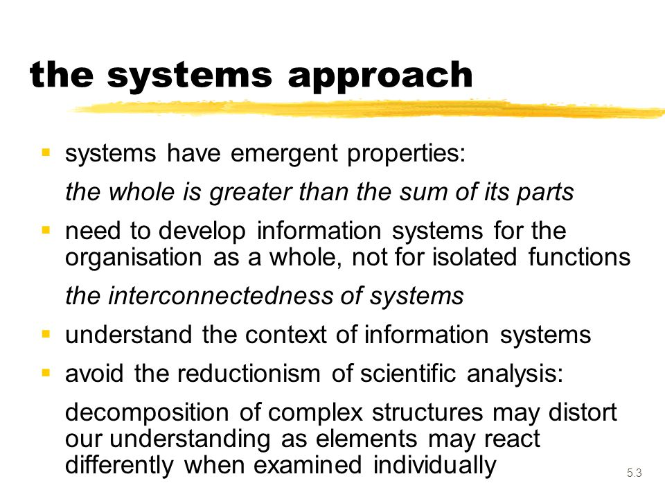 the systems approach systems have emergent properties: