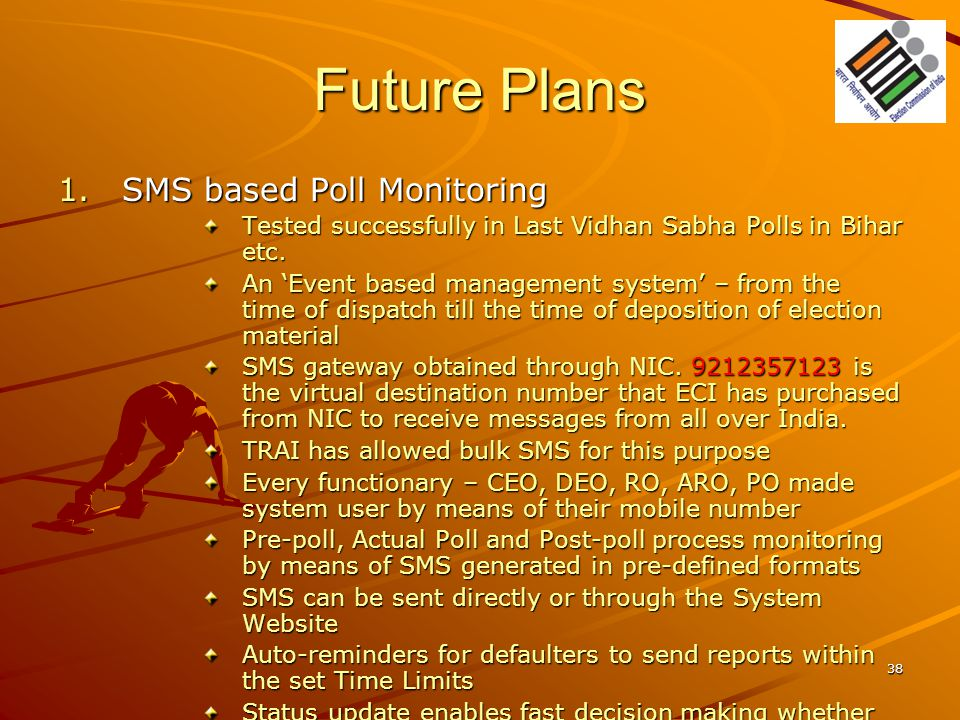 Future Plans SMS based Poll Monitoring