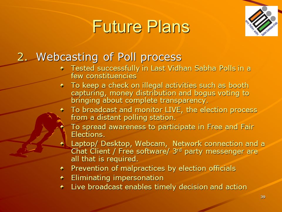 Future Plans Webcasting of Poll process