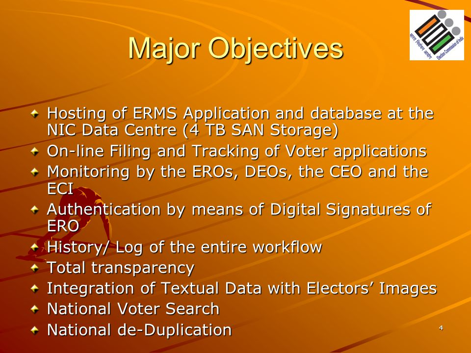 Major Objectives Hosting of ERMS Application and database at the NIC Data Centre (4 TB SAN Storage)