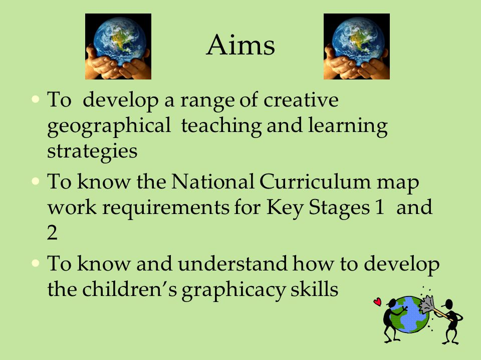 Aims To develop a range of creative geographical teaching and learning strategies.