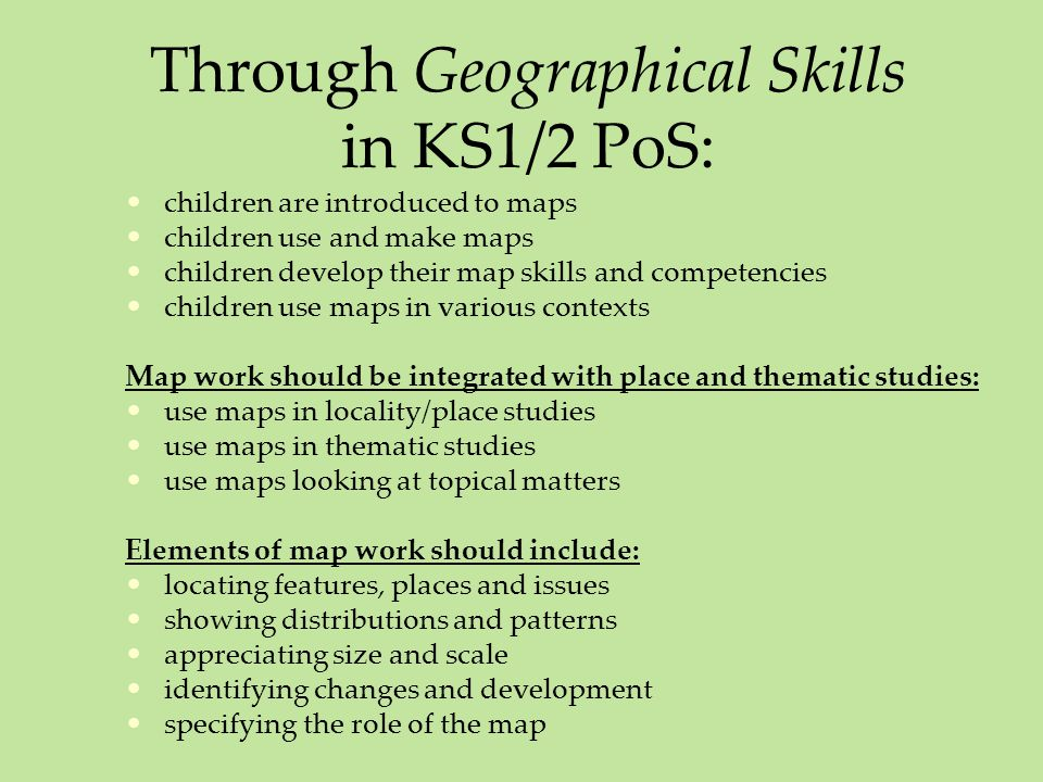 Through Geographical Skills in KS1/2 PoS: