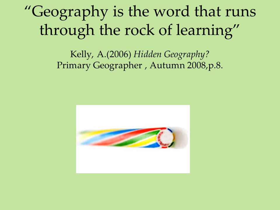 Geography is the word that runs through the rock of learning