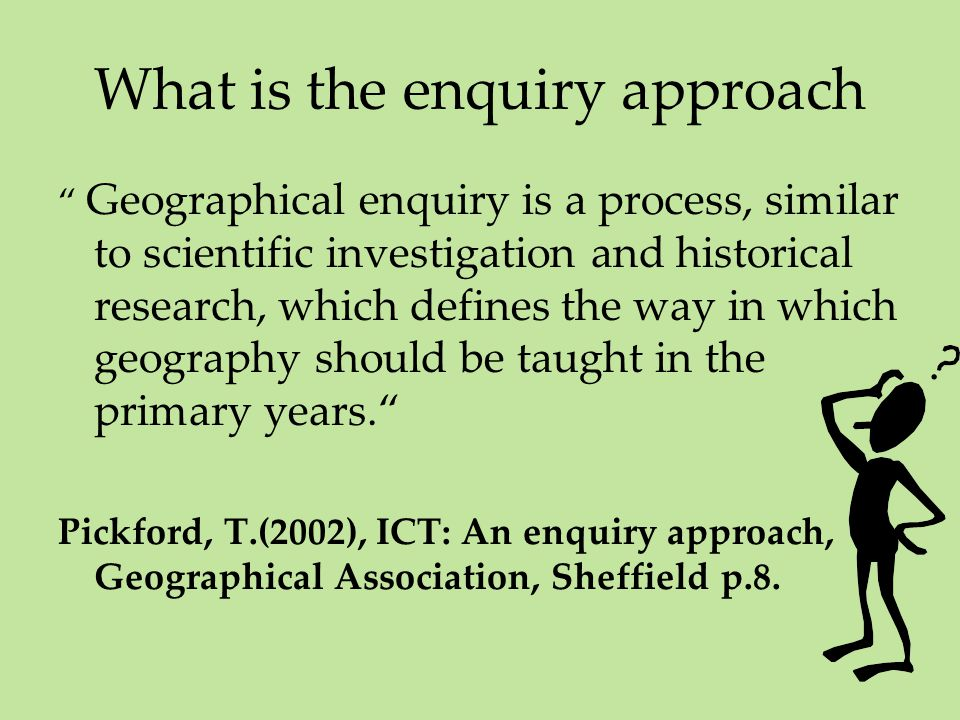 What is the enquiry approach