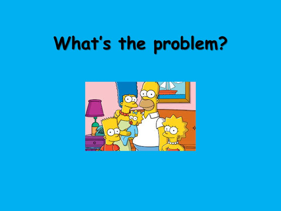 What's the problem Allocate each group one of the family problems from the worksheet/next slide. If they finish you can pick another one for them.