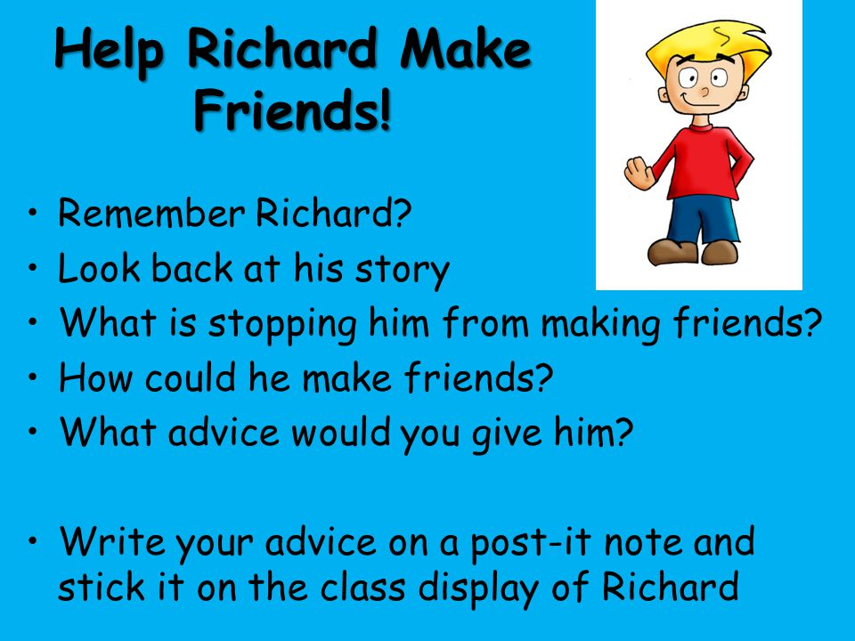 Help Richard Make Friends!