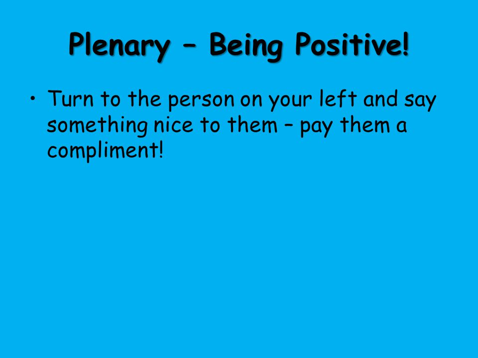 Plenary – Being Positive!