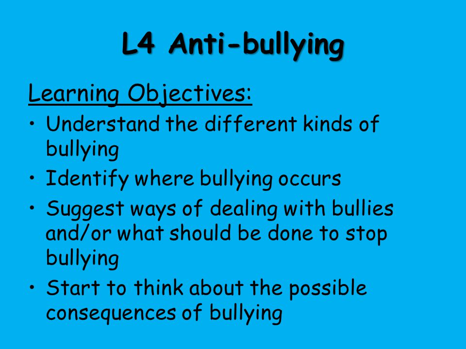 L4 Anti-bullying Learning Objectives: