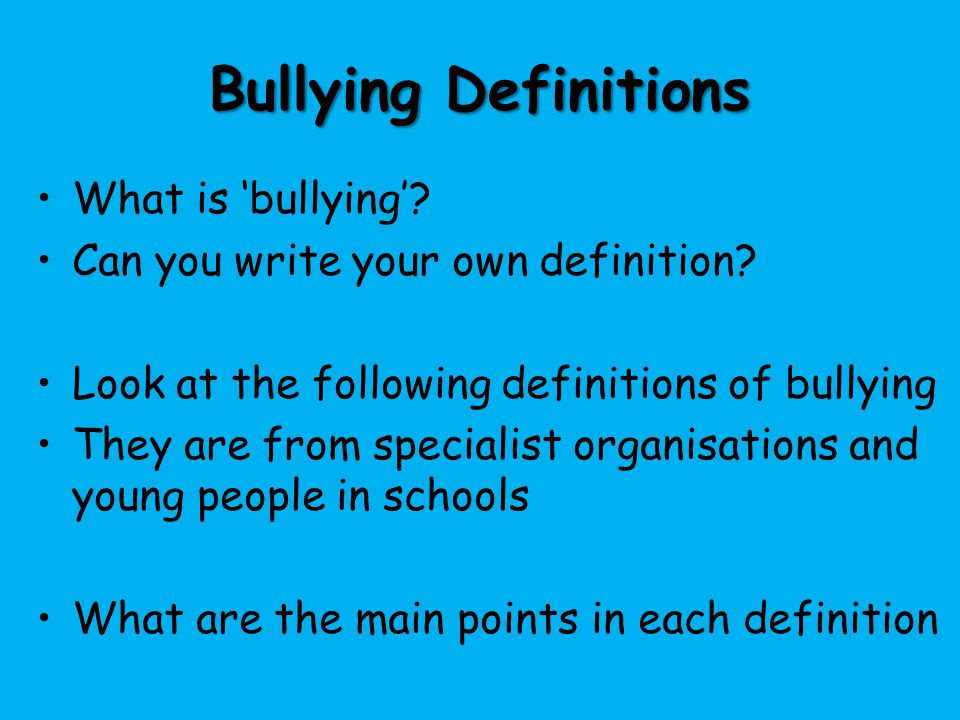 Bullying Definitions What is 'bullying'
