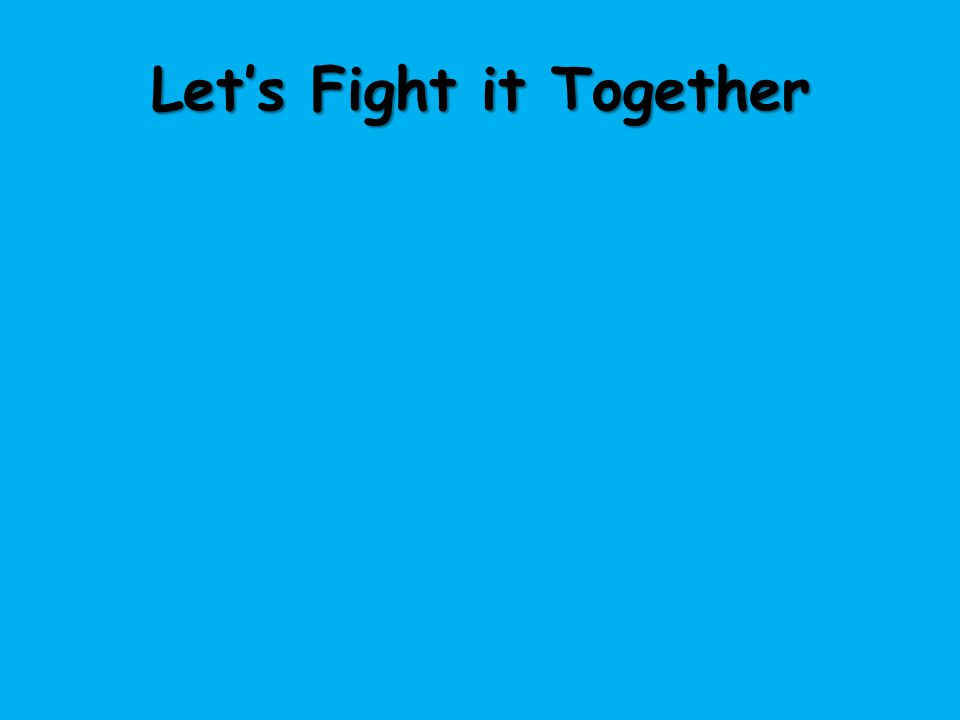 Let's Fight it Together
