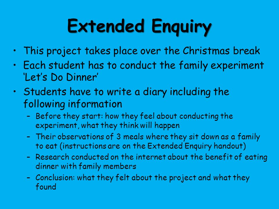 Extended Enquiry This project takes place over the Christmas break