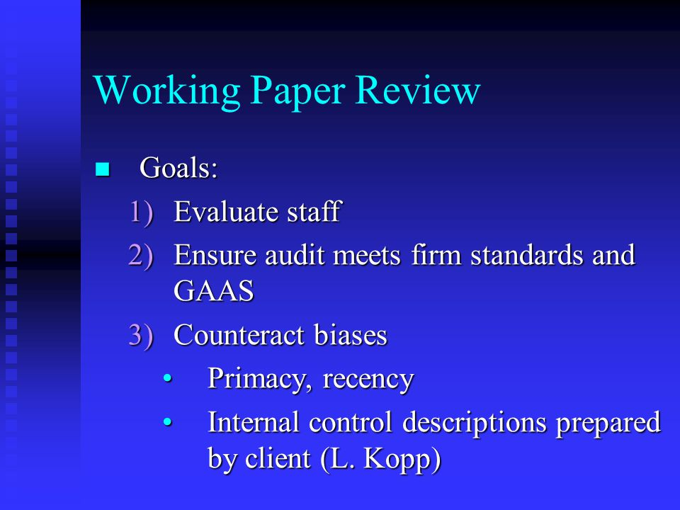 Working Paper Review Goals: Evaluate staff