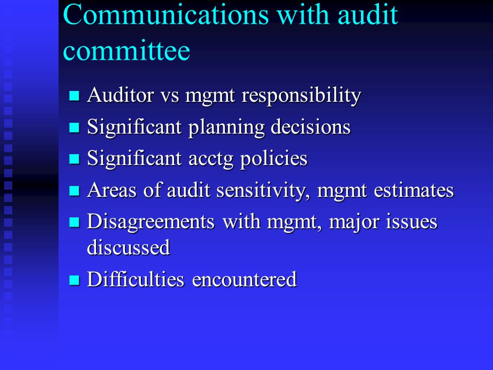 Communications with audit committee