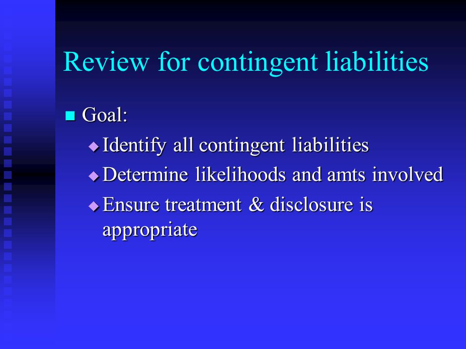 Review for contingent liabilities