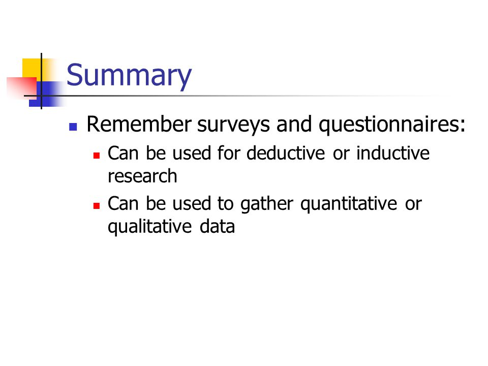 Summary Remember surveys and questionnaires: