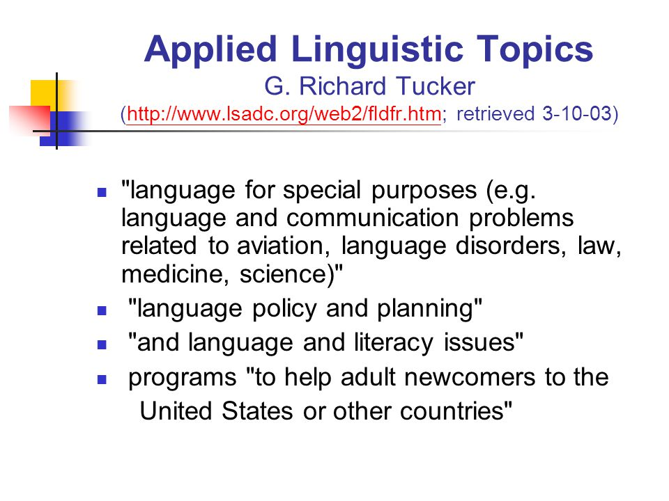 Applied Linguistic Topics G. Richard Tucker (http://www. lsadc