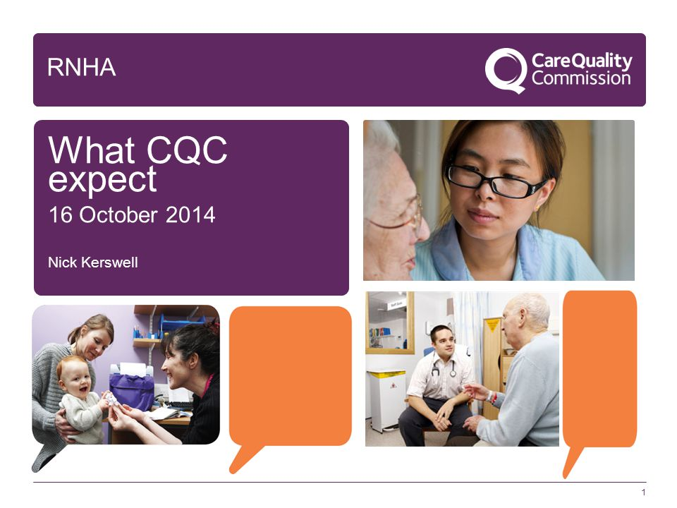 RNHA What CQC expect 16 October 2014 Nick Kerswell 1 1